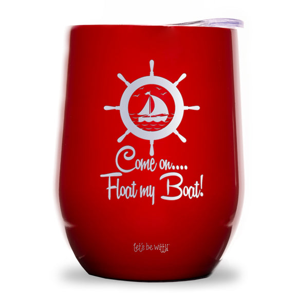 Come on.... Float my Boat! Wine Tumbler