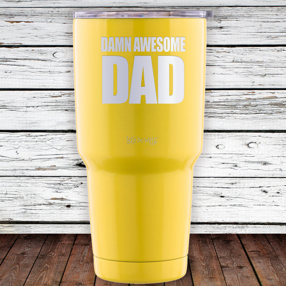 Damn Awesome Dad 30oz Tumbler