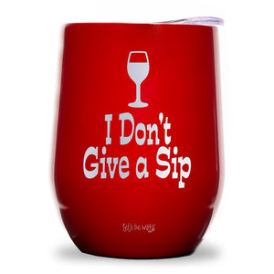 I Don't Give a Sip Wine Tumbler