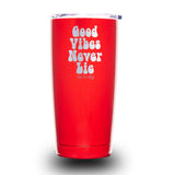 Good Vibes Never Lie 20oz Tumbler