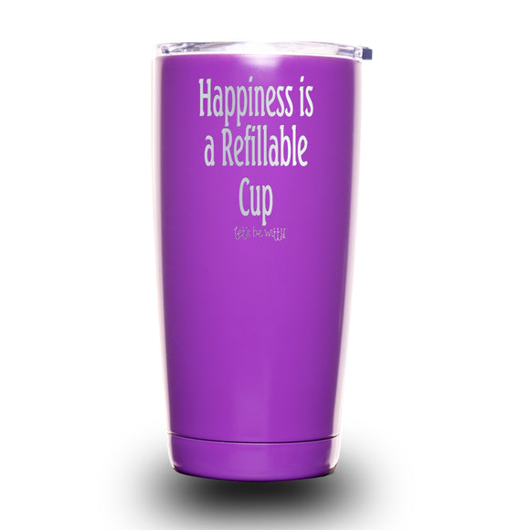 Happiness is a Refillable Cup 20oz Tumbler