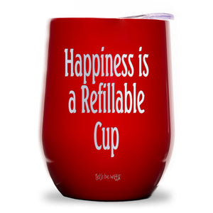 Happiness is a Refillable Cup Wine Tumbler