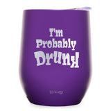 I'm Probably Drunk Wine Tumbler