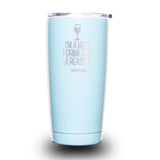 I'm a Mom. I Drink For a Reason 20oz Tumbler