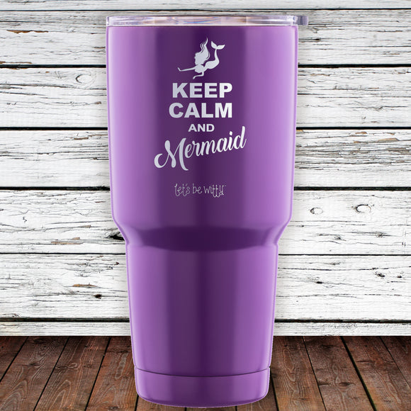 Keep Calm and Mermaid 30oz Tumbler