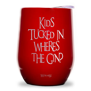 Kids Tucked In, Where's the Gin? Wine Tumbler