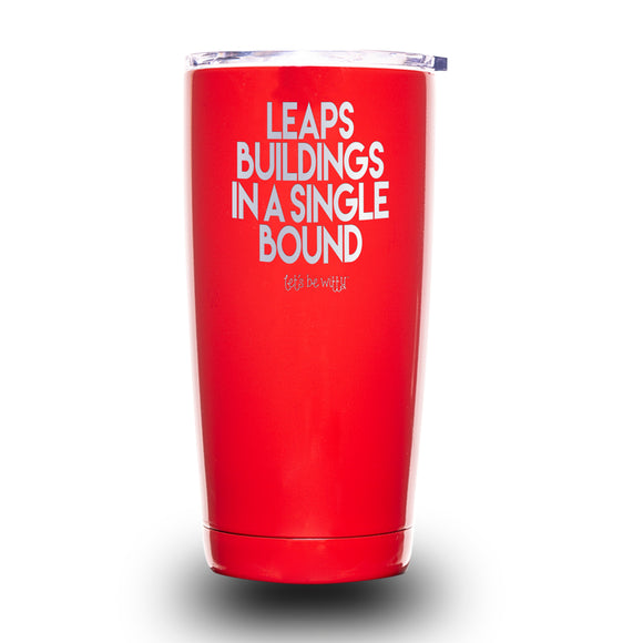 Leaps Buildings in a Single Bound 20oz Tumbler