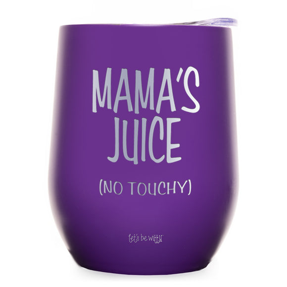 Mama's Juice (Don't Touch) Wine Tumbler