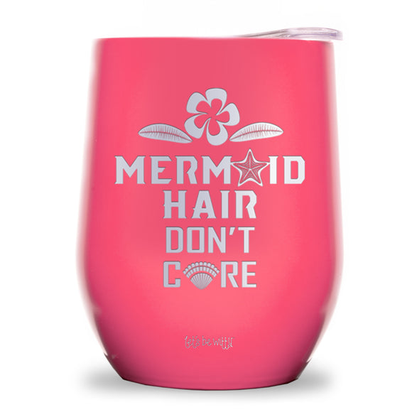 Mermaid Hair Don't Care Wine Tumbler