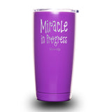 Miracle in Progress 20oz Tumbler