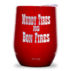 Muddy Tires And Bon Fires Wine Tumbler