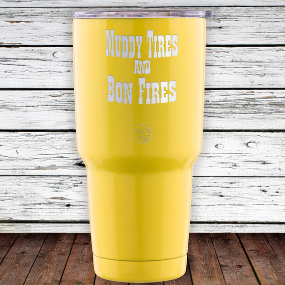Muddy Tires And Bon Fires 30oz Tumbler