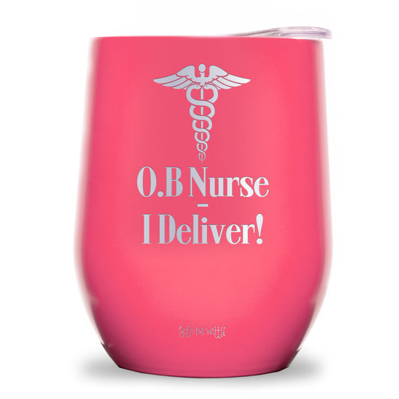 O.B. Nurse I Deliver! Wine Tumbler