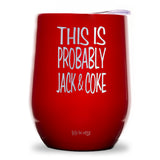 This Is Probably Jack & Coke Wine Tumbler