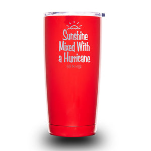 Sunshine Mixed With a Hurricane 20oz Tumbler