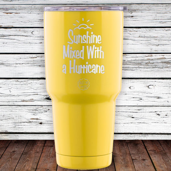 Sunshine Mixed With a Hurricane 30oz Tumbler
