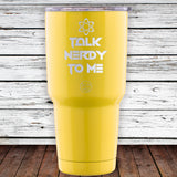 Talk Nerdy To Me 30oz Tumbler