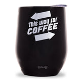 This Way for Coffee Wine Tumbler