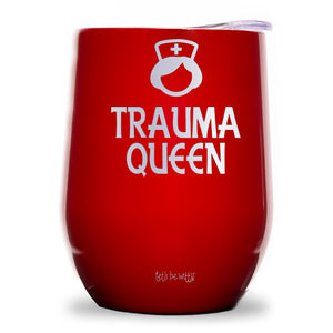 Trauma Queen Wine Tumbler