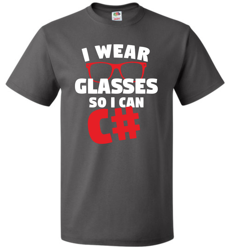 I Wear Glasses So I Can C# Funny Computer Programmer Unisex T-Shirt