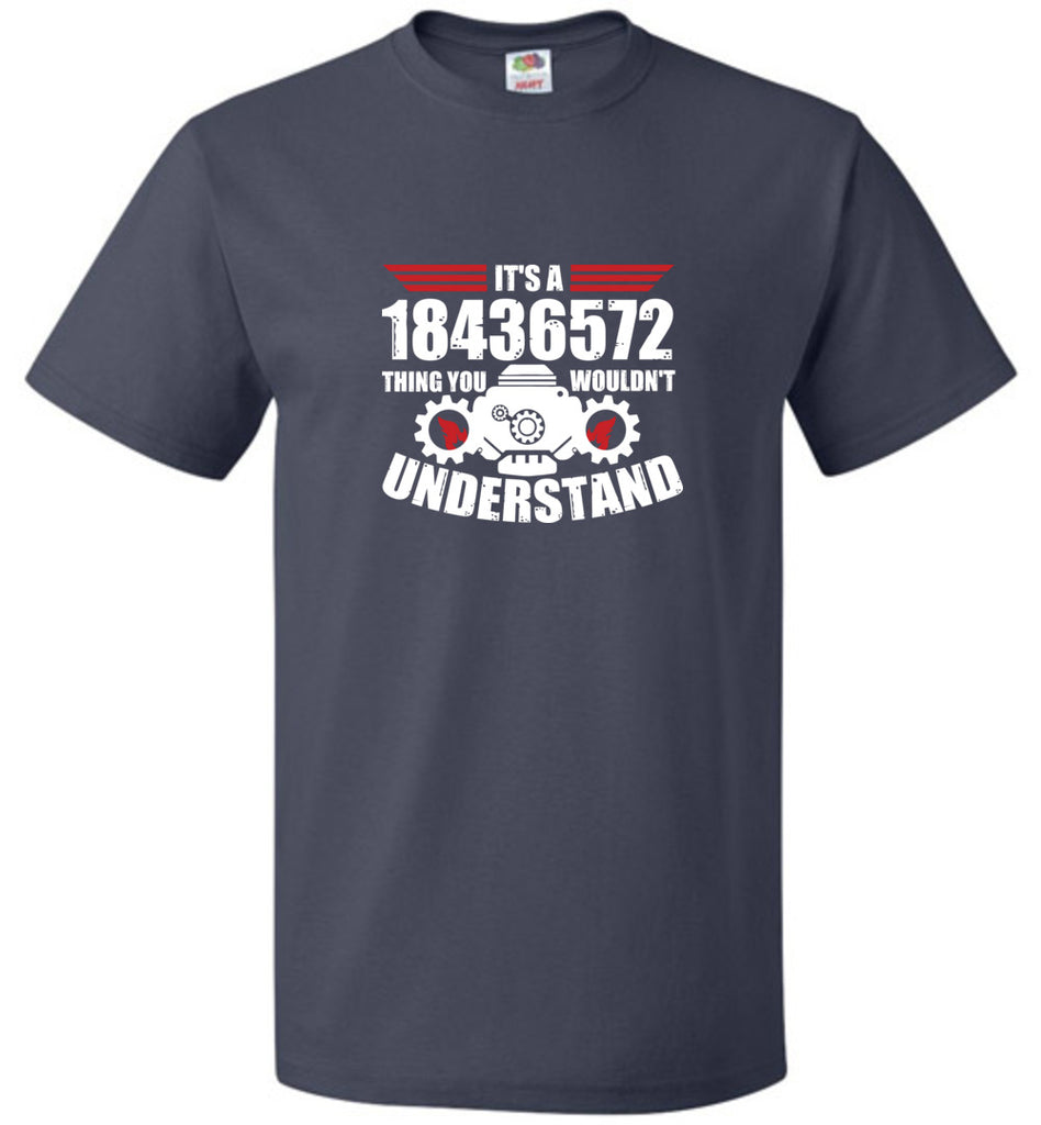 It's A 18436572 Thing You Wouldn't Understand Funny T-Shirt