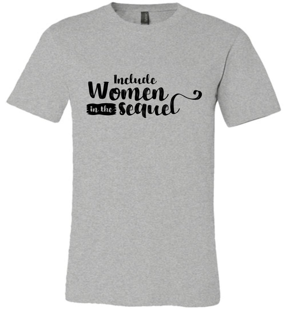 Include Women in the Sequel Hamilton Quote T-Shirt for Men and Women