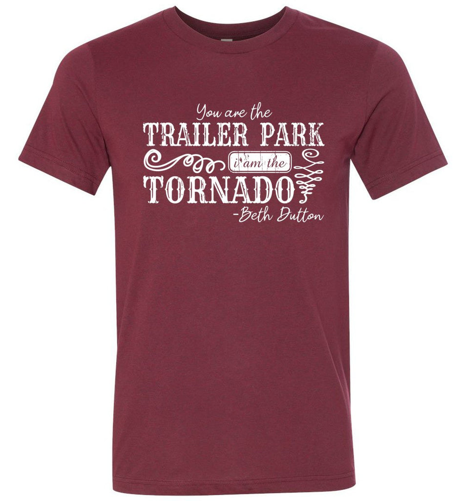 You Are The Trailer Park I Am The Tornado Beth Dutton T-Shirt - Heather Cardinal