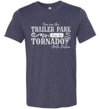 You Are The Trailer Park I Am The Tornado Beth Dutton T-Shirt - Heather Midnight Navy
