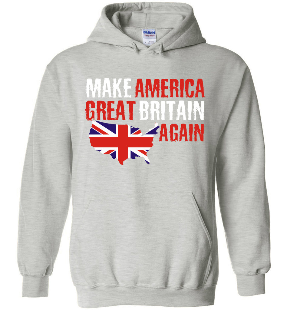Funny Shirt Make America Great Britain Again Hoodie for Men and Women