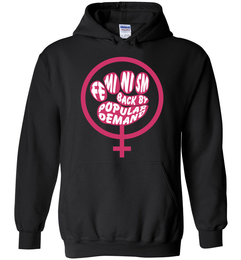 Feminism Back By Popular Demand Shirt Funny Feminist Quote Hoodie