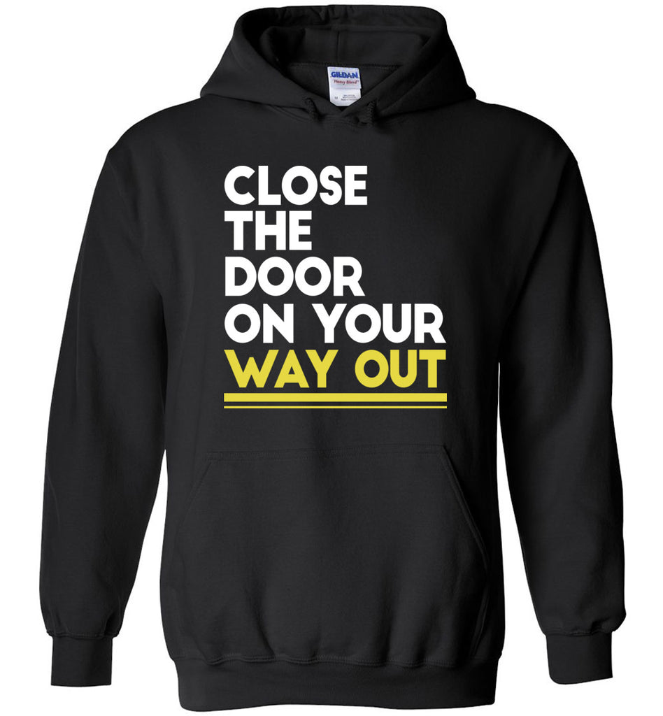 Close The Door On Your Way Out Hamilton Sweatshirt Hoodie