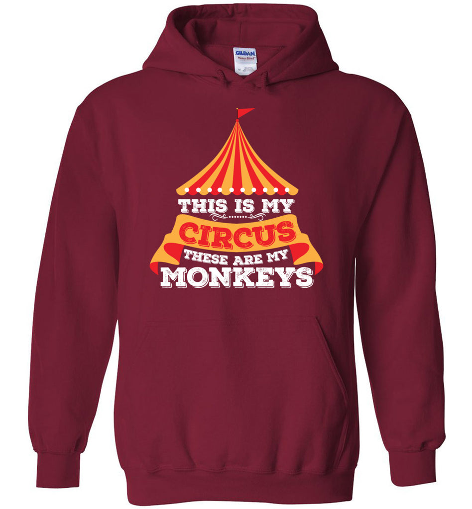 This Is My Circus And These Are My Monkeys Funny Shirt Hoodie Sweatshirt