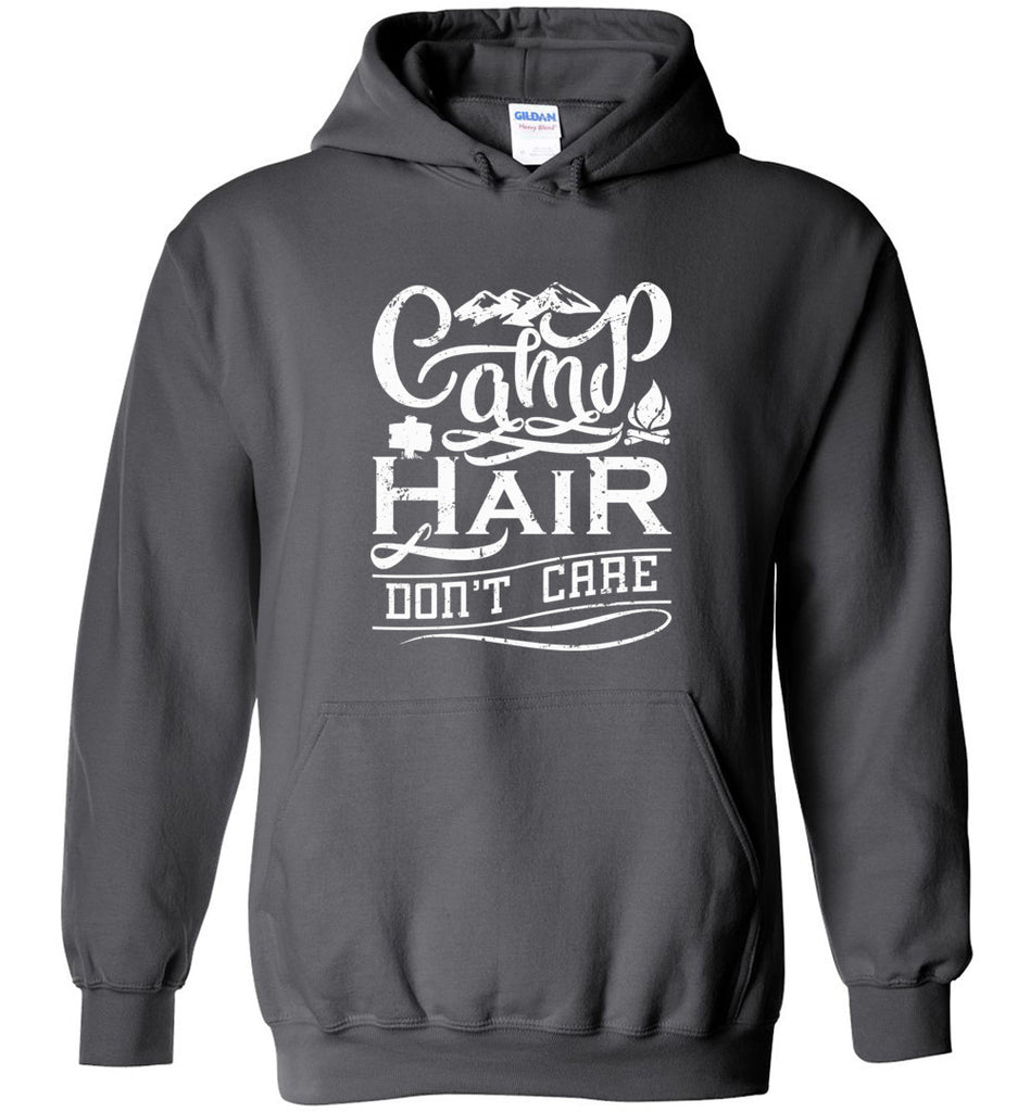 Camp Hair Don't Care Shirt for Happy Outdoorsy Camper Sweatshirt Hoodie