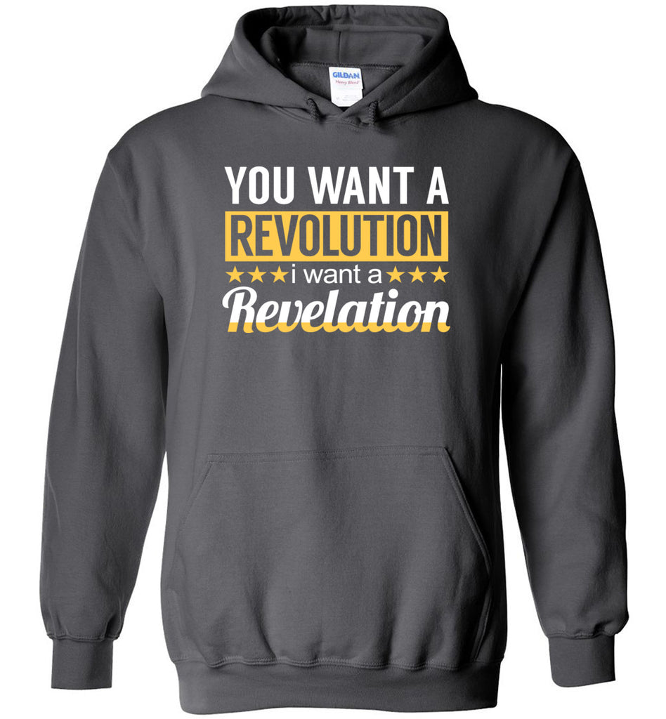You Want A Revolution I Want A Revelation Hamilton Sweatshirt Hoodie