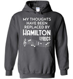 My Thoughts Have Been Replaced By Hamilton Lyrics Shirt Funny Hoodie
