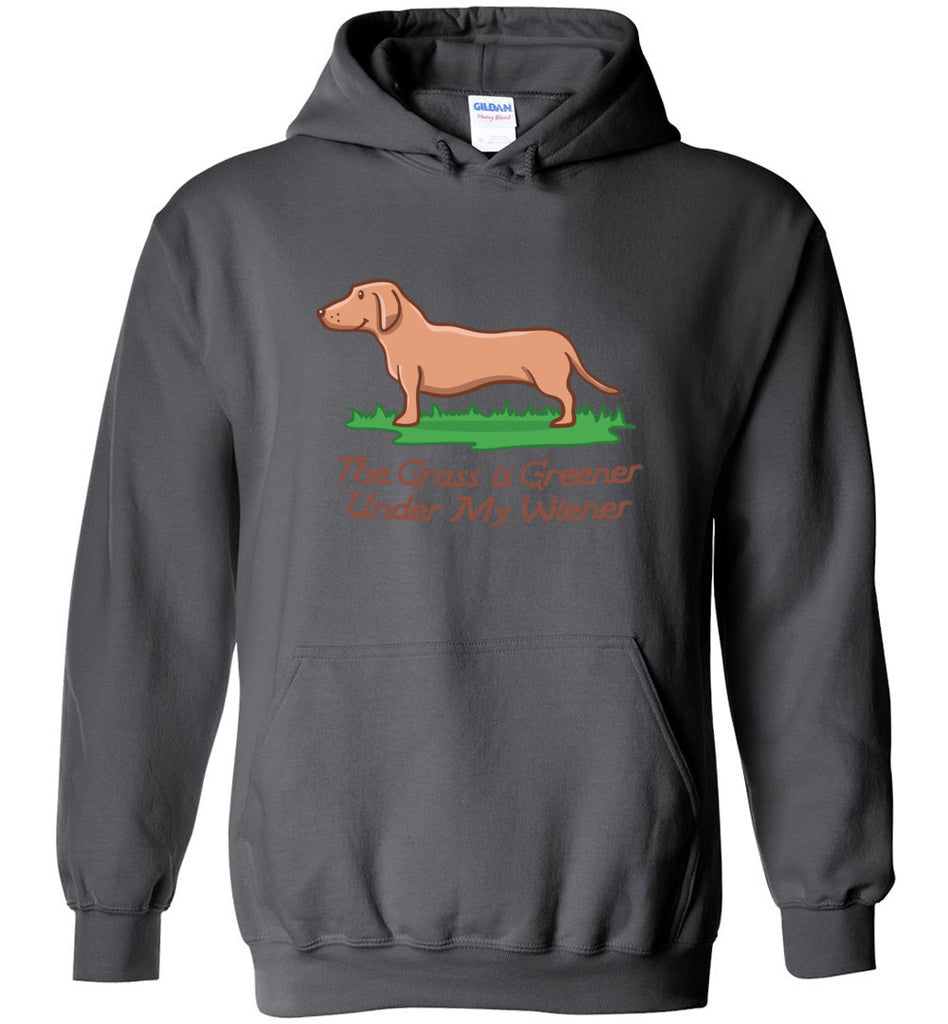 The Grass Is Greener Under My Wiener Sweatshirt Hoodie