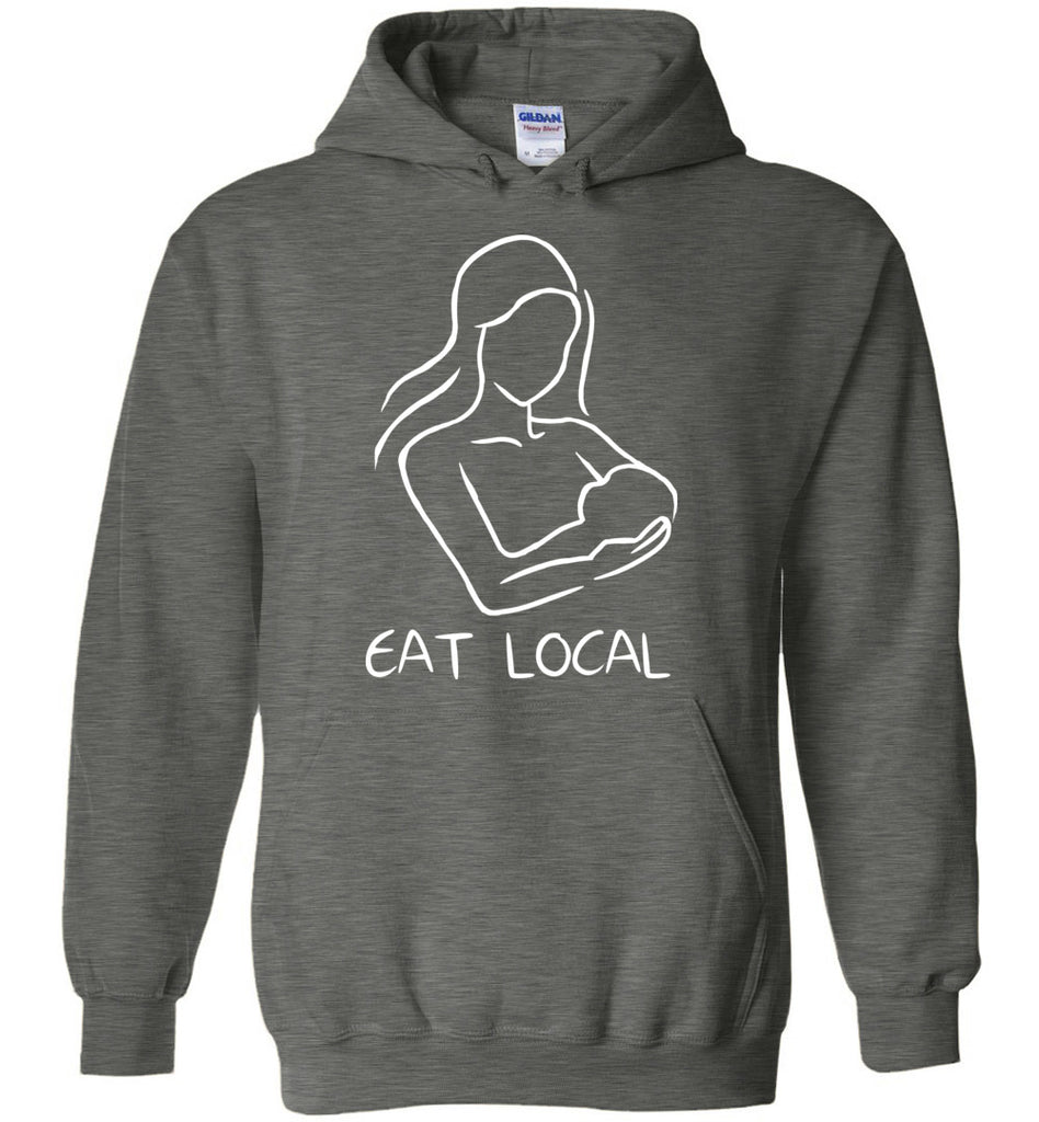 Funny T-Shirt Eat Local Breastfeeding Shirt for Nursing Moms Hoodie for Women