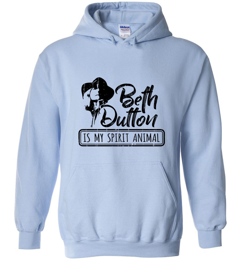 Beth Dutton Is My Spirit Animal Pullover Hoodie Sweatshirt - Light Blue
