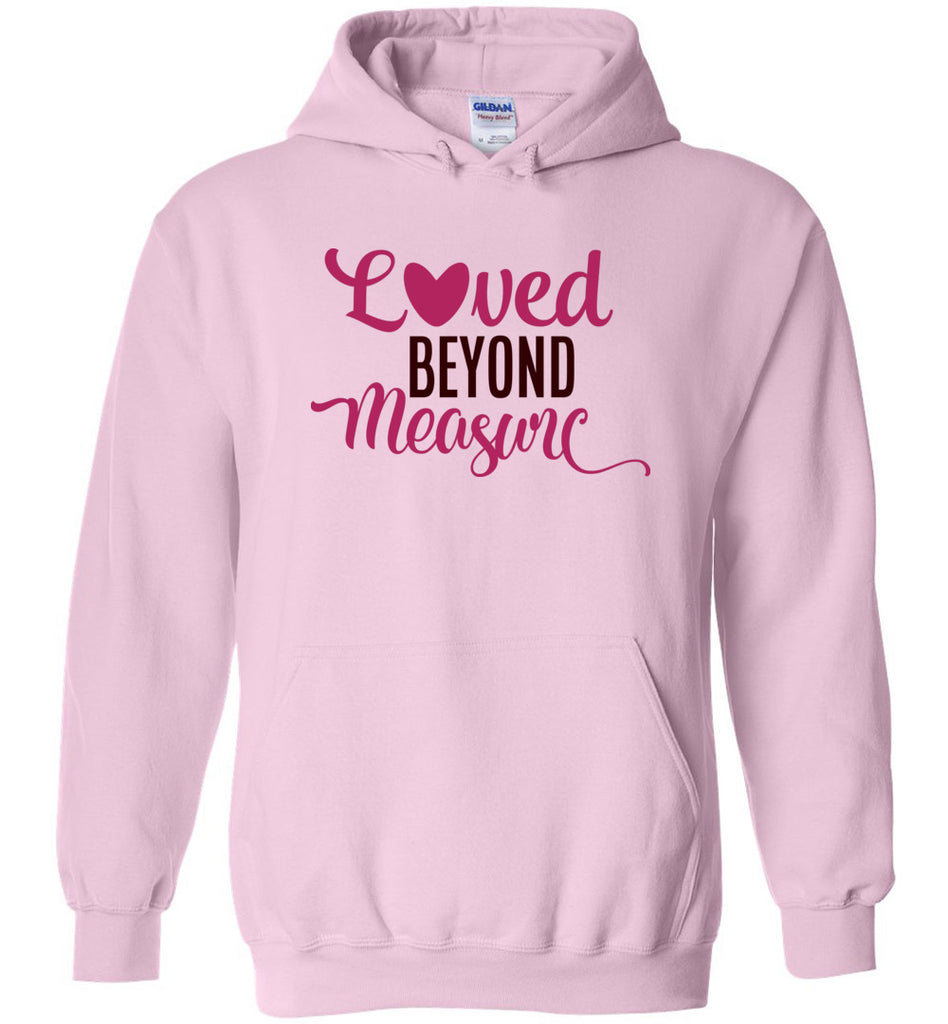 Loved Beyond Measure Valentine's Day Long Sleeve Pullover Hoodie Sweatshirt For Women