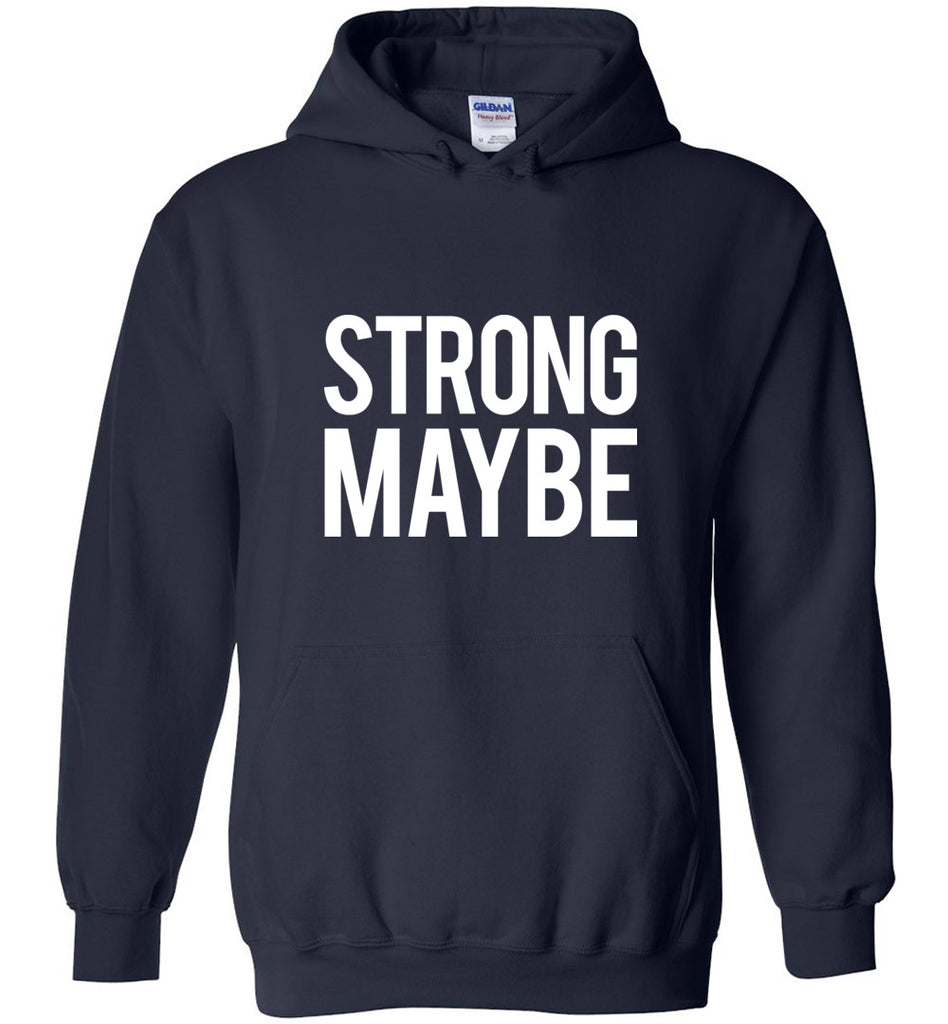 Strong Maybe Funny Hard Pass Rejection Anti Social Sweatshirt Hoodie