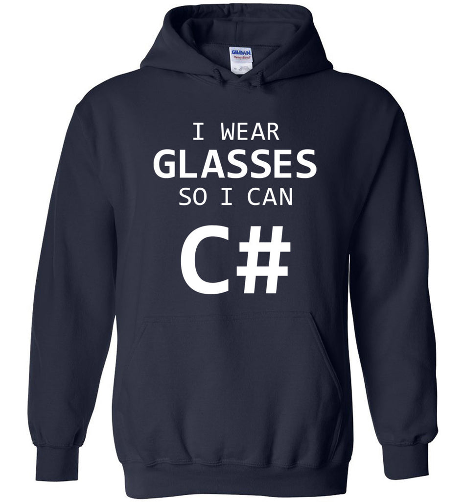 I Wear Glasses So I Can C# Funny Computer Programmer Unisex Hoodie