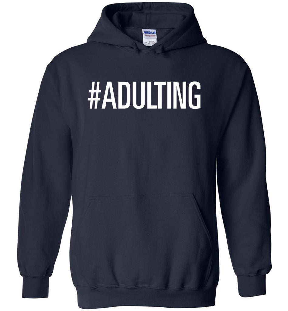 Adulting Shirt Funny Hashtag Style Hoodie for Men and Women