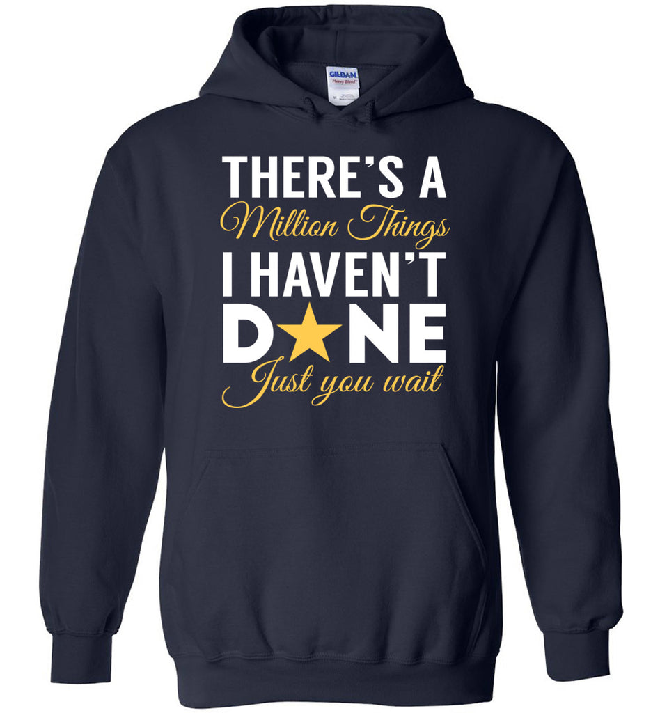 There's A Million Things I Haven't Done Just You Wait Hamilton Sweatshirt Hoodie