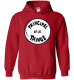 Principal Of All Things Sweatshirt Hoodie