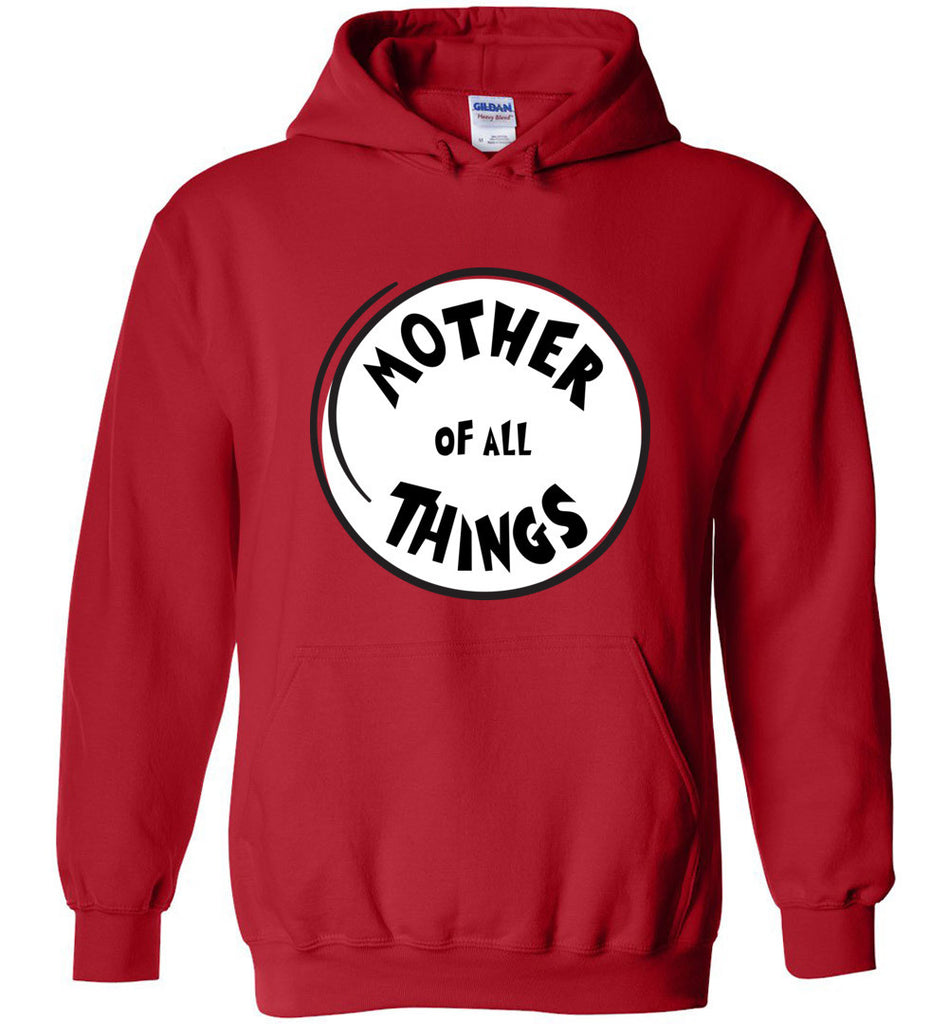 Mother of All Things Sweatshirt Funny Women's Hoodie for Ladies