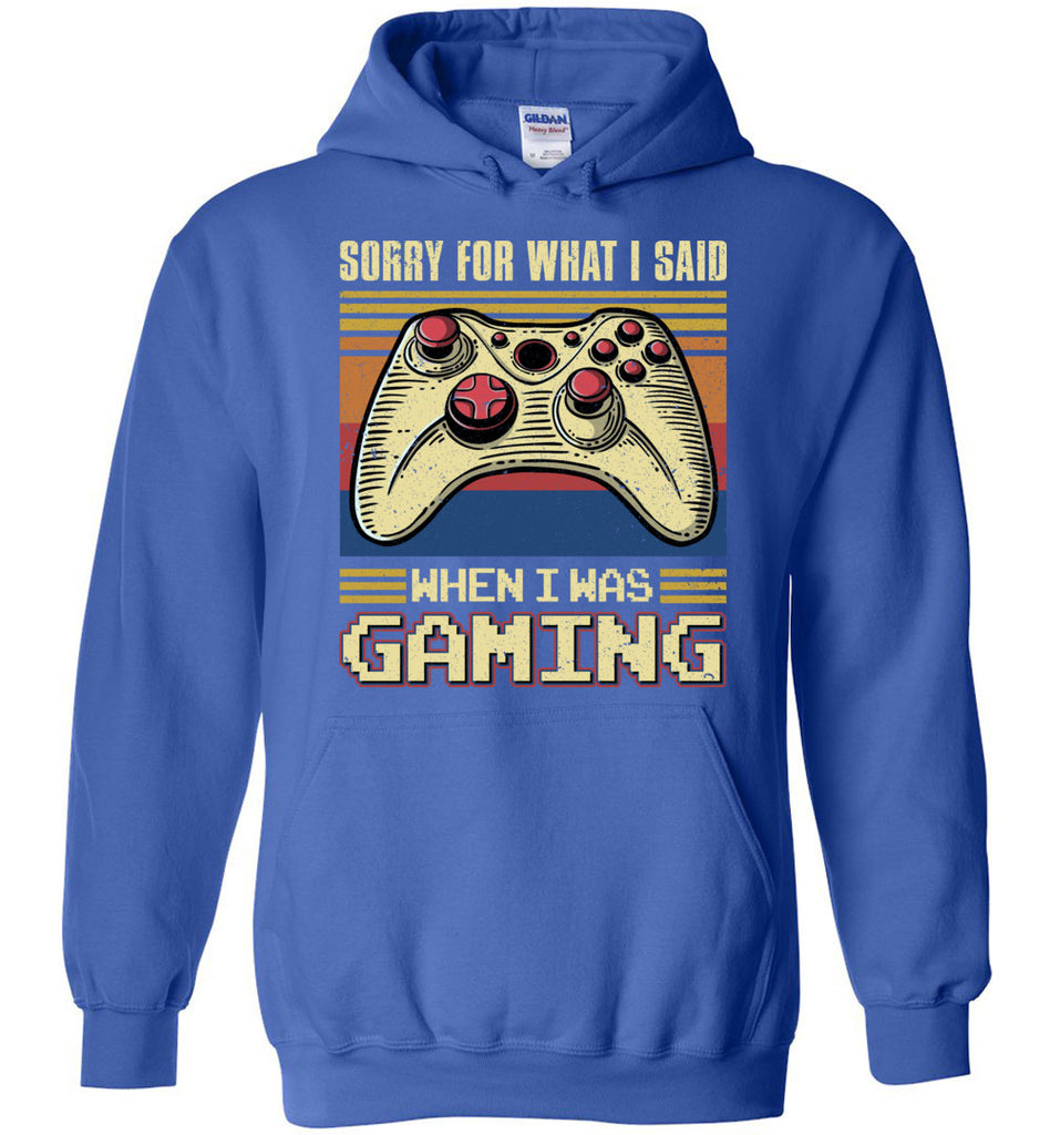 Sorry For What I Said When I Was Gaming Pullover Hoodie Sweatshirt For Kids - Royal Blue