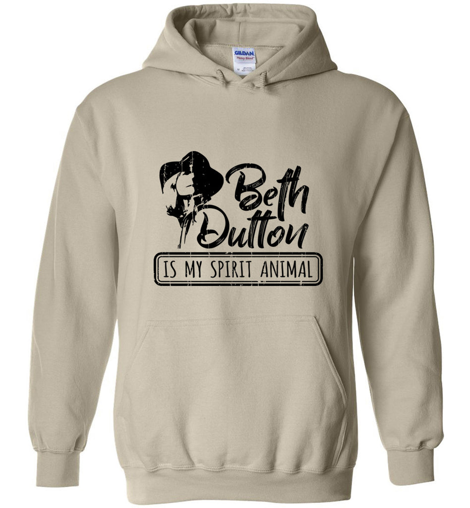 Beth Dutton Is My Spirit Animal Pullover Hoodie Sweatshirt - Sand