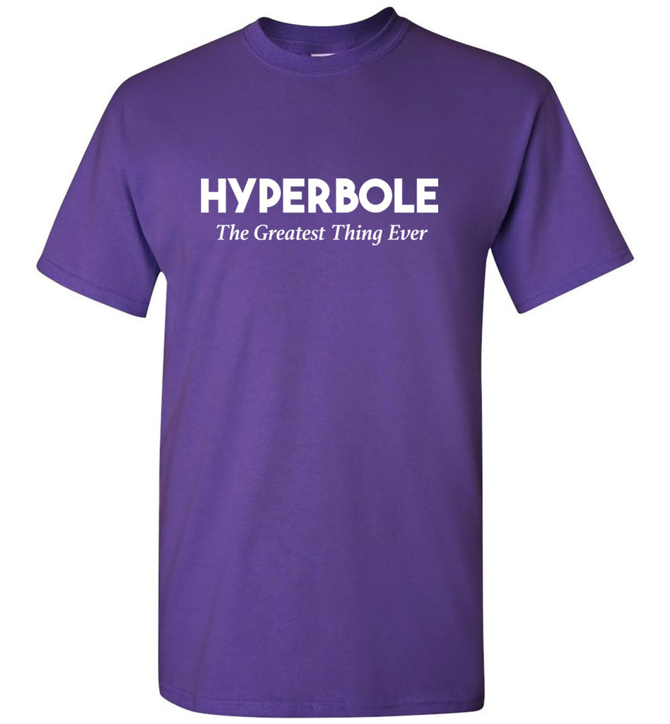 Hyperbole The Greatest Thing Ever T-Shirt