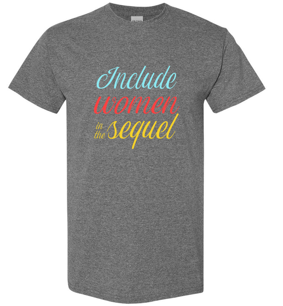 Include Women In The Sequel Hamilton T-Shirt