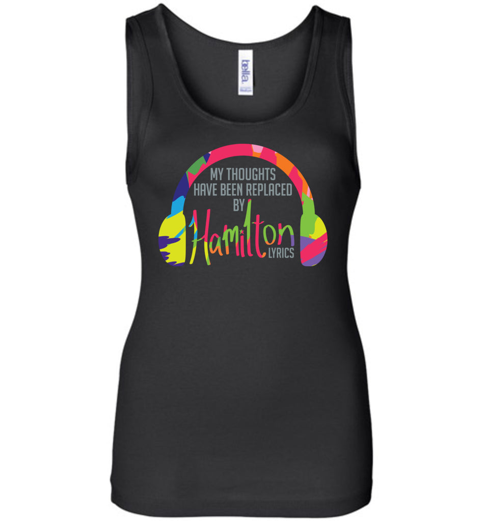 My Thoughts Have Been Replaced By Hamilton Lyrics Shirt Funny Tank Top for Women
